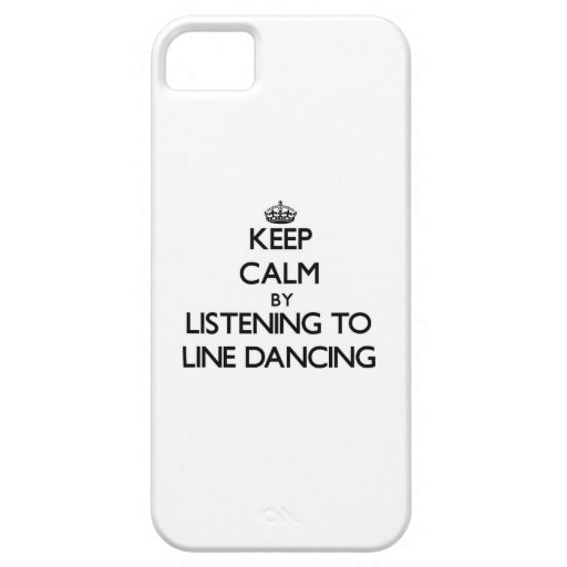 Keep calm by listening to LINE DANCING iPhone 5 Cover