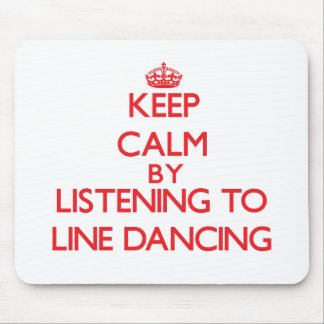 Keep calm by listening to LINE DANCING Mouse Pad