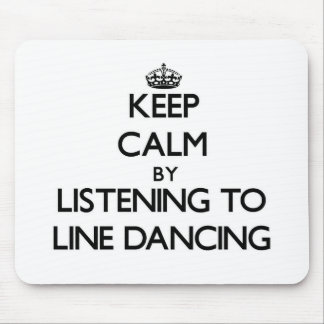 Keep calm by listening to LINE DANCING Mousepads