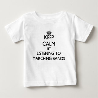 Keep calm by listening to MARCHING BANDS Tshirt