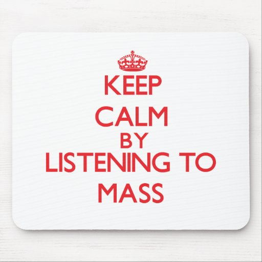 Keep calm by listening to MASS Mousepad