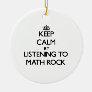 Keep calm by listening to MATH ROCK Ornament