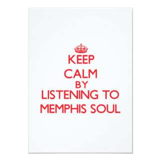 Keep calm by listening to MEMPHIS SOUL Invite