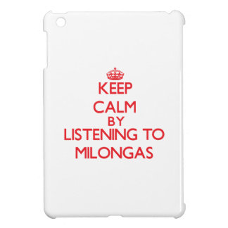 Keep calm by listening to MILONGAS Cover For The iPad Mini