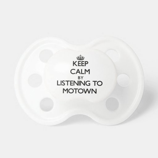 Keep calm by listening to MOTOWN Baby Pacifiers