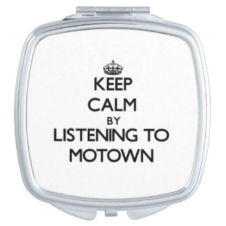 Keep calm by listening to MOTOWN Mirror For Makeup