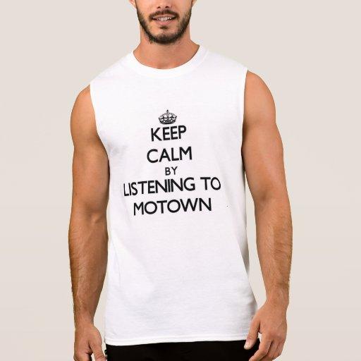 Keep calm by listening to MOTOWN Sleeveless T-shirt