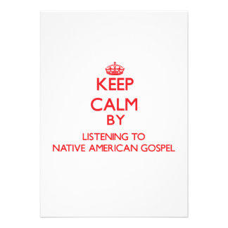 Keep calm by listening to NATIVE AMERICAN GOSPEL Personalized Announcements