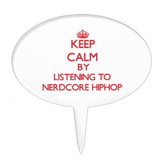 Keep calm by listening to NERDCORE HIPHOP Cake Toppers