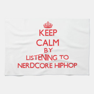 Keep calm by listening to NERDCORE HIPHOP Hand Towel
