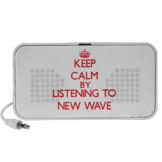 Keep calm by listening to NEW WAVE Mp3 Speakers