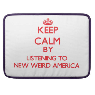 Keep calm by listening to NEW WEIRD AMERICA Sleeve For MacBooks
