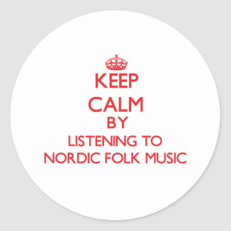 Keep calm by listening to NORDIC FOLK MUSIC Round Stickers