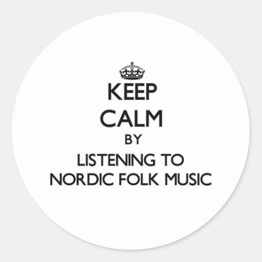 Keep calm by listening to NORDIC FOLK MUSIC Round Sticker