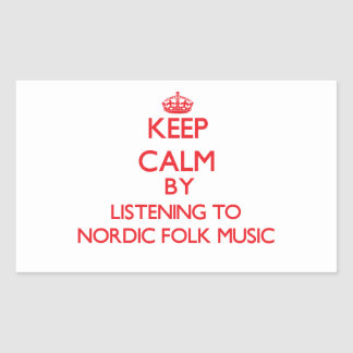 Keep calm by listening to NORDIC FOLK MUSIC Rectangular Stickers
