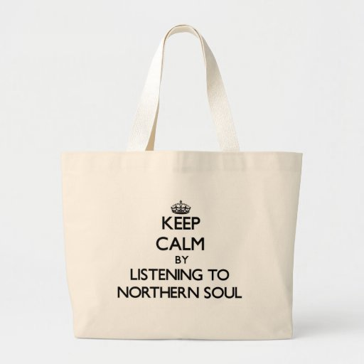 Keep calm by listening to NORTHERN SOUL Tote Bags
