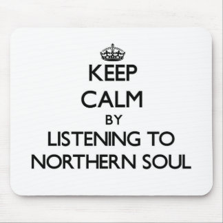 Keep calm by listening to NORTHERN SOUL Mouse Pads