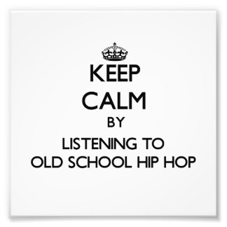 Keep calm by listening to OLD SCHOOL HIP HOP Photograph