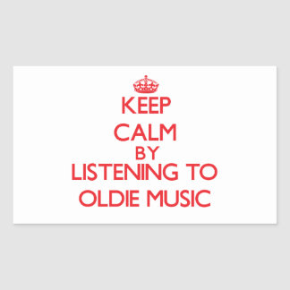 Keep calm by listening to OLDIE MUSIC Rectangular Stickers