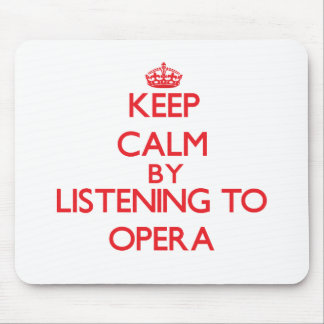 Keep calm by listening to OPERA Mouse Pad