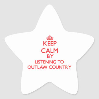 Keep calm by listening to OUTLAW COUNTRY Star Sticker