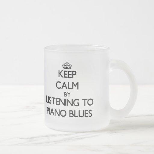 Keep calm by listening to PIANO BLUES Mug