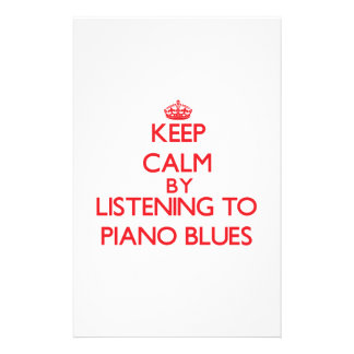 Keep calm by listening to PIANO BLUES Stationery Design
