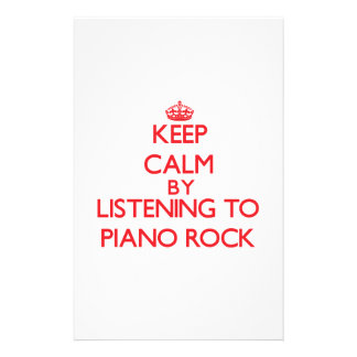 Keep calm by listening to PIANO ROCK Custom Stationery