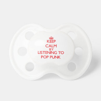 Keep calm by listening to POP PUNK Baby Pacifiers