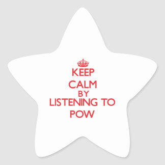 Keep calm by listening to POW Stickers