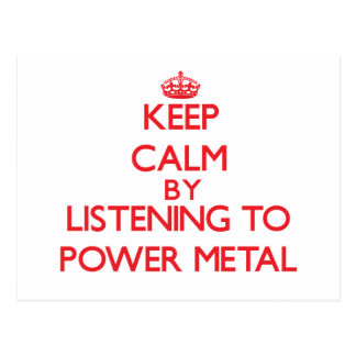 Keep calm by listening to POWER METAL Post Cards