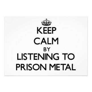 Keep calm by listening to PRISON METAL Personalized Invite