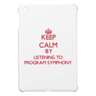 Keep calm by listening to PROGRAM SYMPHONY Cover For The iPad Mini