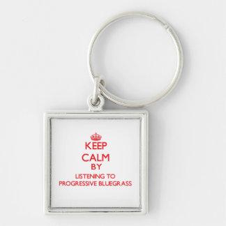 Keep calm by listening to PROGRESSIVE BLUEGRASS Keychain