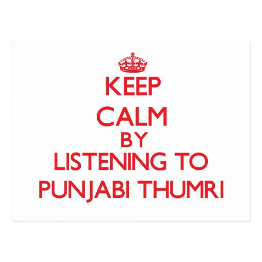 Keep calm by listening to PUNJABI THUMRI Postcard