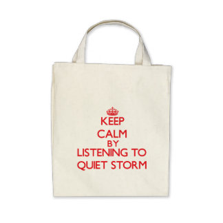 Keep calm by listening to QUIET STORM Tote Bags