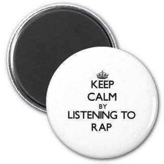 Keep calm by listening to RAP Fridge Magnet