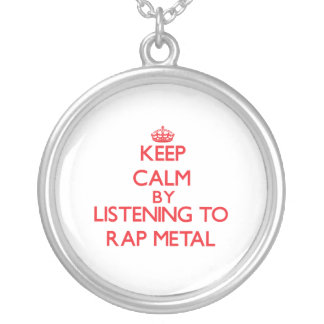 Keep calm by listening to RAP METAL Pendants