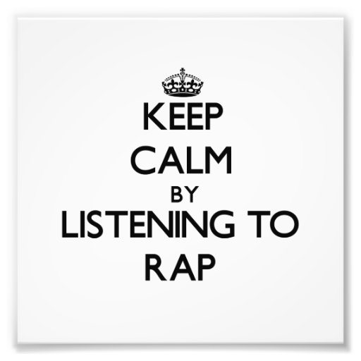 Keep calm by listening to RAP Photo Print