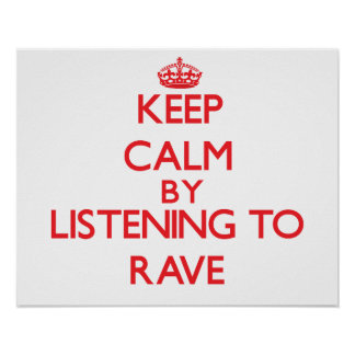 Keep calm by listening to RAVE Posters
