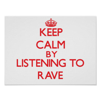 Keep calm by listening to RAVE Print