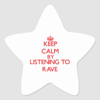 Keep calm by listening to RAVE Star Stickers