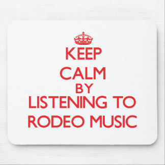 Keep calm by listening to RODEO MUSIC Mouse Pad