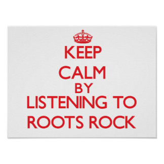 Keep calm by listening to ROOTS ROCK Print
