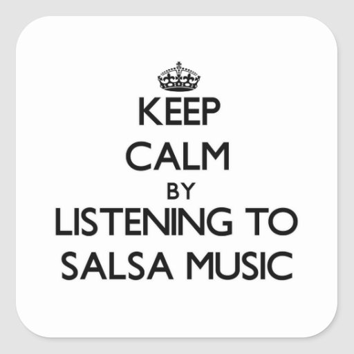 Keep calm by listening to SALSA MUSIC Stickers