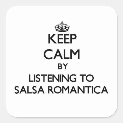 Keep calm by listening to SALSA ROMANTICA Square Sticker