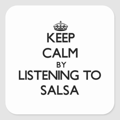 Keep calm by listening to SALSA Square Stickers
