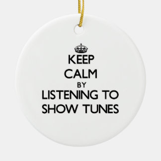 Keep calm by listening to SHOW TUNES Christmas Ornaments