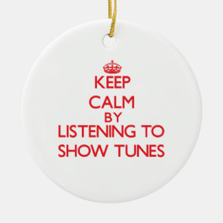 Keep calm by listening to SHOW TUNES Christmas Tree Ornaments