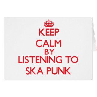 Keep calm by listening to SKA PUNK Greeting Card